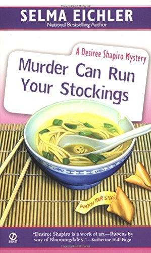 Murder Can Run Your Stockings (Desiree Shapiro Mysteries) by Selma Eichler (7-Feb-2006) Mass Market Paperback