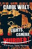 Lights, Camera, Murder!#8482;, Carol Walt, 1463445156