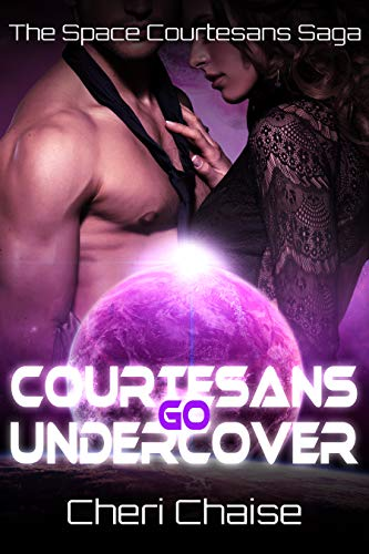 Courtesans Go Undercover (The Space Courtesans Saga Book 3)