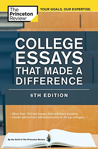 College Essays That Made a Difference, 6th Edition (College Admissions Guides)