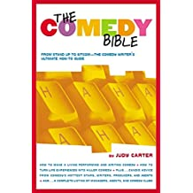 """The Comedy Bible: From Stand-up to Sitcom--The Comedy Writer's Ultimate """"How To"""" Guide"""