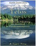 Telos Buch 2: Botschaften zur Erleuchtung der Menschheit