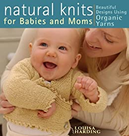 Natural Knits for Babies and Moms by [Harding, Louisa]
