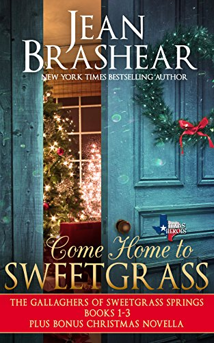 Come Home to Sweetgrass Boxed Set: Books 1-3 Gallaghers of Sweetgrass Springs plus bonus Christmas novella (Texas Heroes) cover
