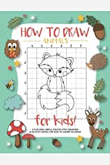 How To Draw Animals For Kids: A Fun and Simple Step-by-Step Drawing and Activity Book for Kids to Learn to Draw Paperback