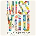 Miss You: A Novel Audiobook by Kate Eberlen Narrated by Anna Acton, Finlay Robertson