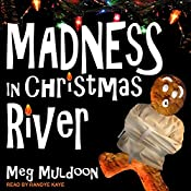 Madness in Christmas River: A Christmas Cozy Mystery, Book 3 | Meg Muldoon