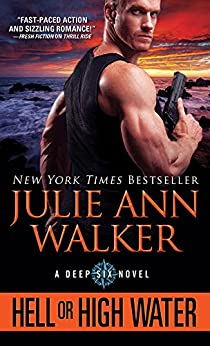 Hell or High Water (The Deep Six Book 1) by [Walker, Julie Ann]