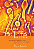 img - for First Life: Discovering the Connections between Stars, Cells, and How Life Began by David Deamer (2012-09-01) book / textbook / text book