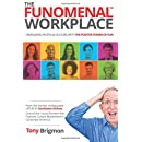 The FUNOMENAL WORKPLACE: Energizing People & Culture With the Positive Power of FUN (Yes this works at home too!)