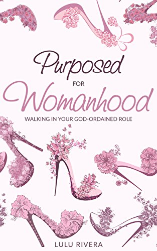 purposed-for-womanhood-walking-in-your-god-ordained-role
