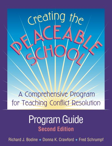 Creating the Peaceable School: Program Guide : A Comprehensive Program for Teaching Conflict Resolution