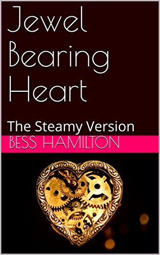 Jewel Bearing Heart: The Steamy Version