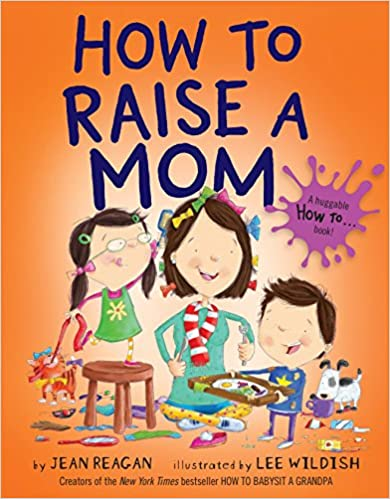 How to Raise a Mom