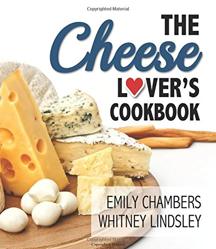 The Cheese Lover's Cookbook (Yes) (Lovers Cheese Cookbook)