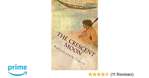The Crescent Moon: Illustrated: Rabindranath Tagore: 9781541093935