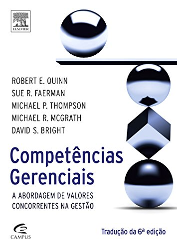 Competências Gerenciais. A Abordagem de Valores Concorrentes na Gestão