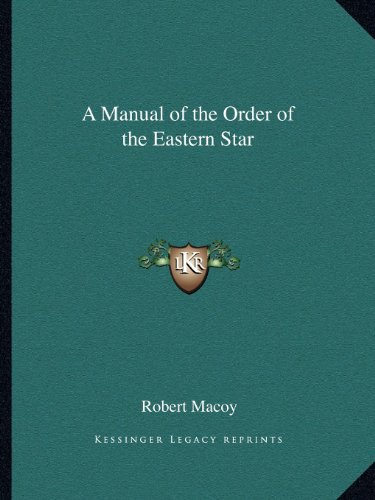 A Manual of the Order of the Eastern Star