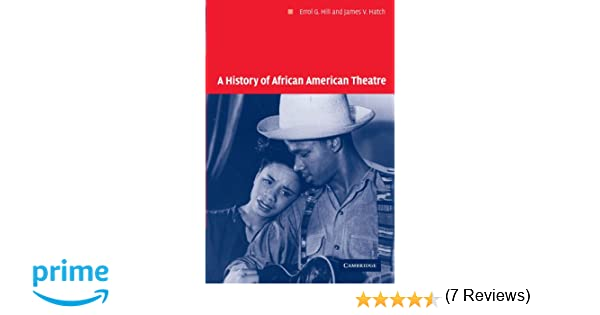 A History of African American Theatre Cambridge Studies in American <a href=