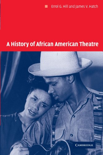 A History of African American Theatre (Cambridge Studies in American Theatre and Drama) by Cambridge University Press