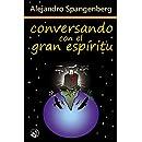 Conversando con el Gran Espíritu (Spanish ...