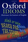 Oxford Idioms Dictionary for Learners of English. : 2Th Edition 2006 par d`Oxford
