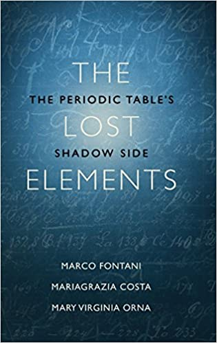 The Lost Elements The Periodic Tables Shadow Side Marco Fontani