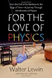 img - for For the Love of Physics by Walter H.G. Lewin (2011-09-15) book / textbook / text book