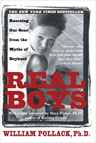 Real Boys: Rescuing Our Sons from the Myths of Boyhood 9780805061833 Family & Relationships (Books) at amazon
