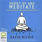 Hurry Up and Meditate | David Michie