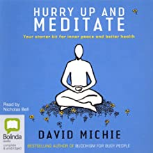 Hurry Up and Meditate  Audiobook by David Michie Narrated by Nicholas Bell