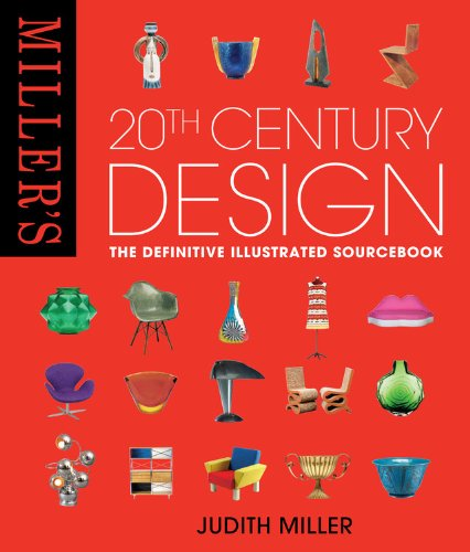 Miller's 20th Century Design, The Definitive Illustrated Sourcebook