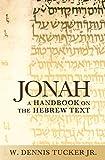 Jonah: A Handbook on the Hebrew Text (Baylor Handbook on the Hebrew Bible)