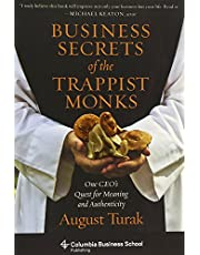 Business Secrets of the Trappist Monks: One CEO's Quest for Meaning and Authenticity