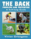 img - for The Back: Problems and Prevention - A Self-help Guide by Vivian Grisogono (1996-06-13) book / textbook / text book