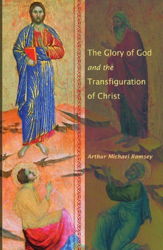 The Glory of God and the Transfiguration of Christ: