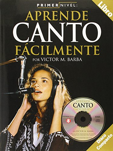 Primer Nivel: Aprende Canto Facilmente, Level 1: Chorus / Singing (Spanish Edition) [Victor M. Barba] (Tapa Blanda)
