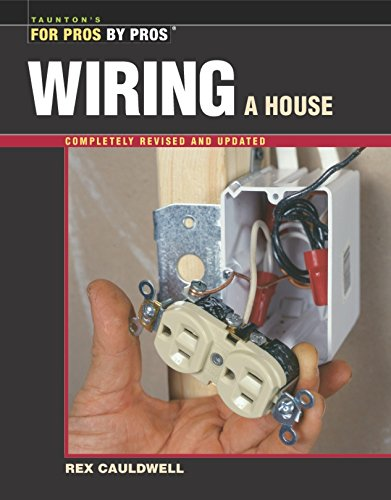 Wiring a House Rev (For Pros by Pros): Amazon.es: Rex ... on framing of house, interior of house, doors of house, roof of house, dimensions of house, frame of house, ecu of house, walls of house, sense of house, body of house, floors of house, parts of house, foundation of house, design of house, power of house, windows of house, kitchen of house, insulation of house, components of house, paint of house,