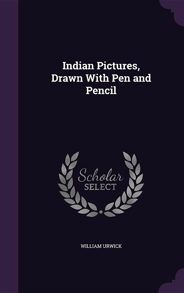 Read Online Indian Pictures, Drawn with Pen and Pencil pdf epub