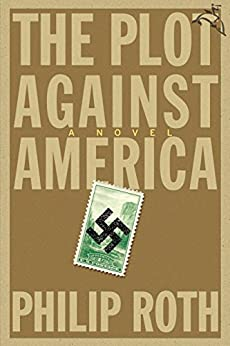 The Plot Against America: A Novel by [Roth, Philip]