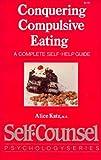 Conquering Compulsive Eating, Alice Katz, 0889086370