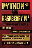 learn to program raspberry pi - Python & Raspberry Pi 3: The No-Nonsense Bundle: Learn Python & How To Program Your Raspberry Pi Within 24 Hours!