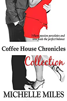 Coffee House Chronicles Collection by [Miles, Michelle]