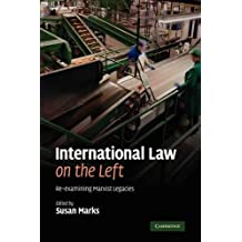 International Law on the Left: Re-examining Marxist Legacies
