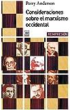 Consideraciones sobre el marxismo occidental (Siglo XXI de España General)