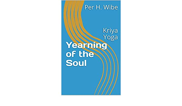 Yearning of the Soul: Kriya Yoga (English Edition) eBook ...