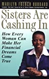 Sisters Are Cashing In, Marilyn F. Hubbard and Marilyn French Hubbard, 0399525726