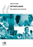 Jobs for Youth/Des emplois pour les jeunes Netherlands (Examens Environnementaux De L'ocde)