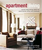 Apartment Living: Stylish Decorating Ideas for Apartment, Lofts and