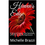 Heaven's Edge: A Story of Hope in the Darkness of OCD, Anxiety & Depression